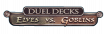 Duel Decks : Elves vs Goblins