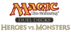 Duel Decks : Heroes vs Monsters